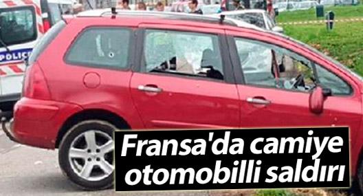 Fransa'da camiye otomobilli saldırı