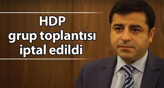 HDP grup toplantısı iptal edildi