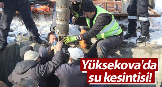 Yüksekova'da su kesintisi!