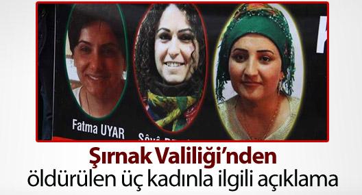 Şırnak Valiliği'nden öldürülen üç kadınla ilgili açıklama