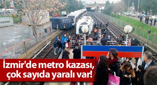 İzmir'de metro kazası, çok sayıda yaralı var!