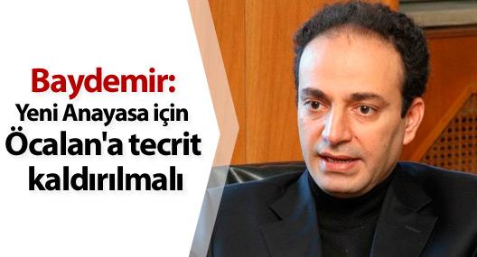 Baydemir: Yeni Anayasa için Öcalan'a tecrit kaldırılmalı