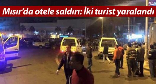Mısır'da otele saldırı: İki turist yaralandı