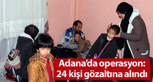 Adana'da 24 kişi gözaltına alındı