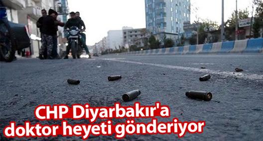 CHP Diyarbakır'a doktor heyeti gönderiyor