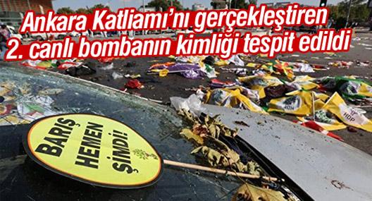 Ankara Katliamı'nı gerçekleştiren 2. canlı bombanın kimliği tespit edildi
