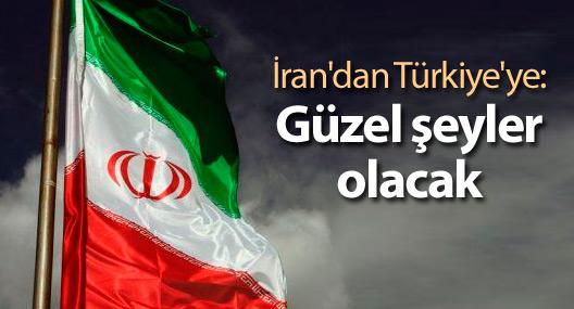 İran'dan Türkiye'ye: Güzel haberler olacak
