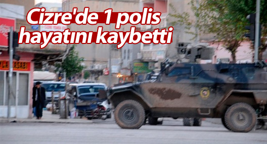 Cizre'de 1 polis hayatını kaybetti