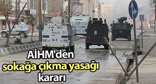 """""""Sokağa çıkma yasağına tedbir kararı"""" başvurusuna AİHM'den ret"""