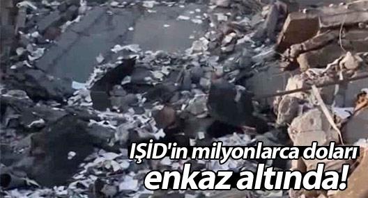 IŞİD'in milyonlarca doları enkaz altında!