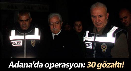 Adana'da 'paralel yapı' operasyonu: 30 gözaltı