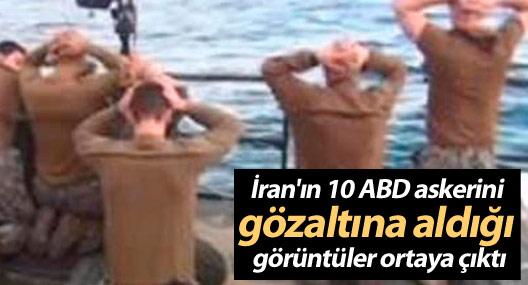 İran'ın 10 ABD askerini gözaltına aldığı görüntüler ortaya çıktı