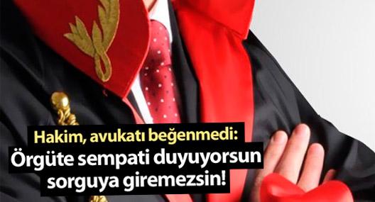 Hakim, avukatı beğenmedi: Sorguya giremezsin!