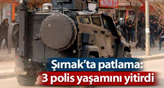 Şırnak'ta patlama: 3 polis yaşamını yitirdi, 4 polis yaralandı