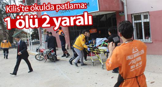 Kilis'te okulda patlama: 1 ölü 2 yaralı