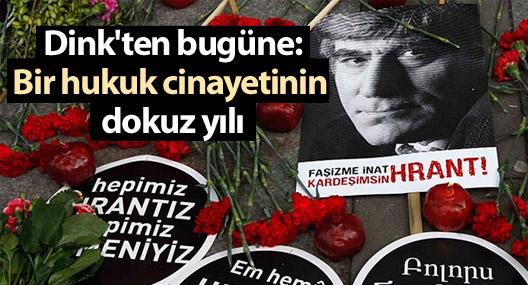 Dink'ten bugüne: Bir hukuk cinayetinin dokuz yılı