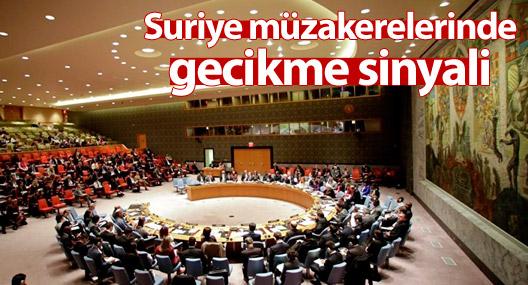 Suriye müzakerelerinde gecikme sinyali