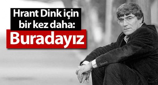 Hrant Dink için bir kez daha: Buradayız