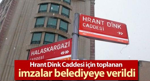 Hrant Dink Caddesi için toplanan imzalar belediyeye verildi