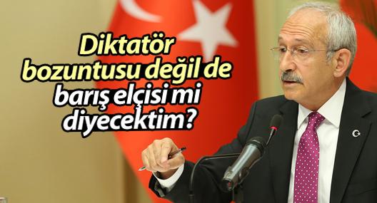 Kılıçdaroğlu: Diktatör bozuntusu değil de barış elçisi mi diyecektim?