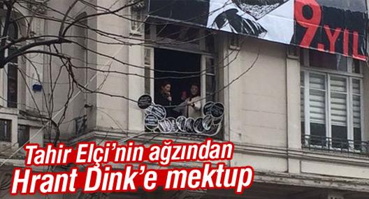 Tahir Elçi'nin ağzından Hrant Dink'e mektup