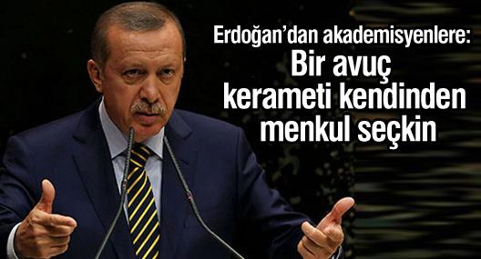 Erdoğan'dan akademisyenlere: Bir avuç kerameti kendinden menkul seçkin