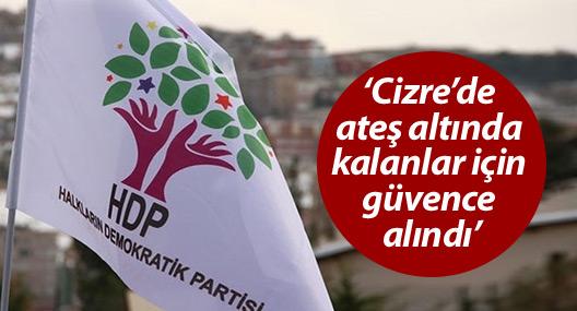 HDP: Cizre'de ateş altında kalanlar için güvence alındı