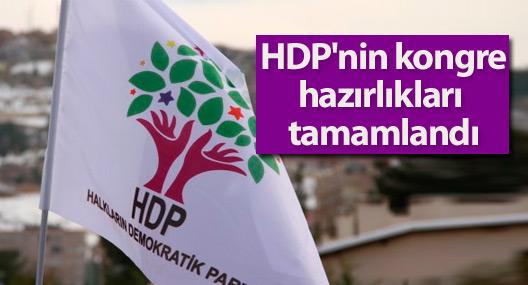 HDP'nin kongre hazırlıkları tamamlandı