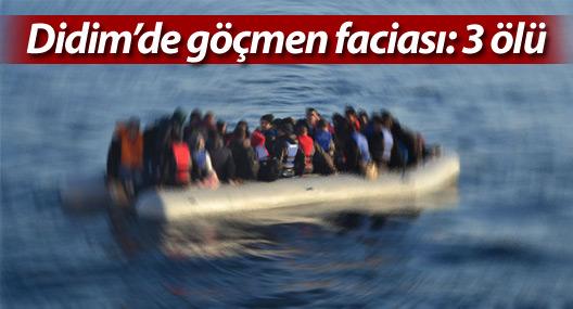 Didim'de göçmen faciası: 3 ölü