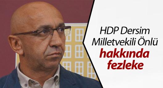 HDP Dersim Milletvekili Önlü hakkında fezleke