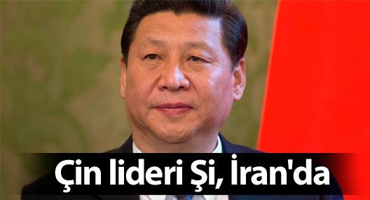Çin lideri Şi, İran'da