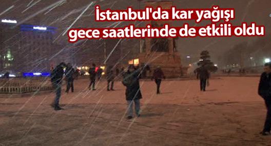 İstanbul'da kar yağışı gece saatlerinde de etkili oldu