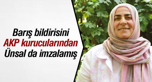 Akademisyenlerin bildirisini AKP kurucularından Ünsal da imzalamış