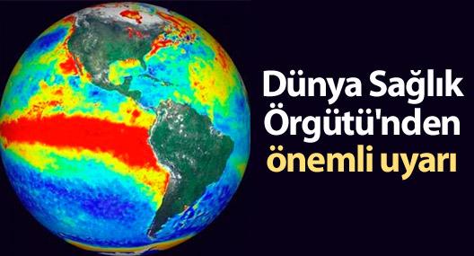 Dünya Sağlık Örgütü'nden El Nino Uyarısı