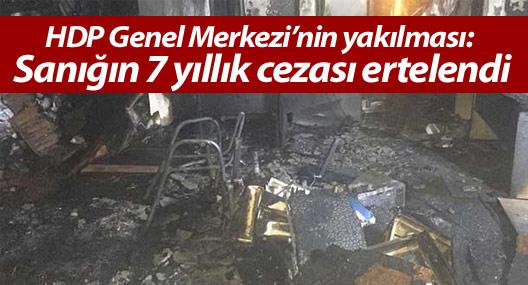 HDP Genel Merkezi'nin yakılması: Sanığın 7 yıllık cezası ertelendi