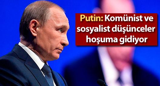 Putin: Komünist ve sosyalist düşünceler hâlâ hoşuma gidiyor