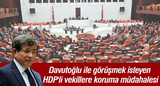 Meclis'te Davutoğlu ile görüşmek isteyen HDP'li vekillere koruma müdahalesi