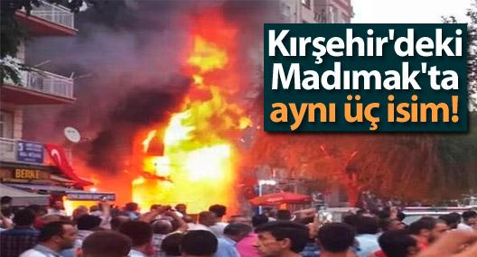 Kırşehir'deki Madımak'ta aynı üç isim!