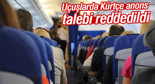 Uçuşlarda Kürtçe anons talebi reddedildi