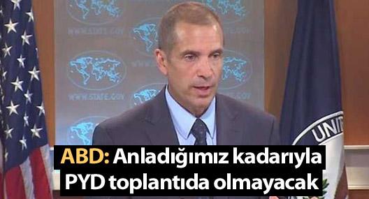 ABD: Anladığımız kadarıyla PYD toplantıda olmayacak