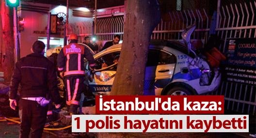 İstanbul'da kaza: 1 polis hayatını kaybetti