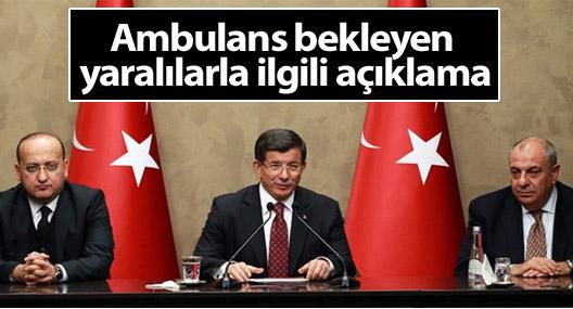 Davutoğlu'ndan ambulans bekleyen yaralılarla ilgili açıklama