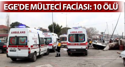 Ege'de mülteci faciası: 33 ölü