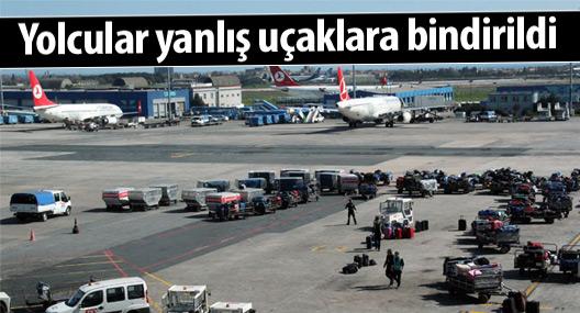 Yolcular yanlış uçaklara bindirildi