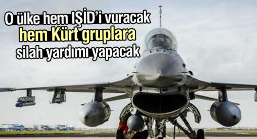 O ülke hem IŞİD'i vuracak hem Kürt gruplara silah yardımı yapacak