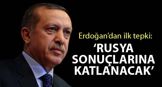 Erdoğan: Rusya sonuçlarına katlanmak zorunda kalacaktır