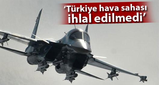 Rusya: Türkiye hava sahası ihlal edilmedi
