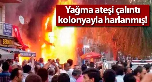 Kırşehir'de yağma ateşi çalıntı kolonyayla harlanmış!