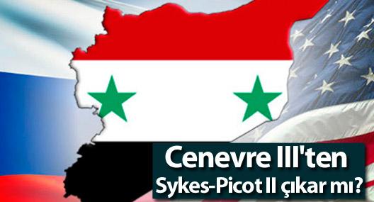 Cenevre III'ten Sykes-Picot II çıkar mı?