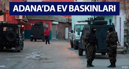 Adana'da ev baskınları